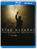 Blue October: Things We Do At Night (Live From Texas)  (Blu-ray, блю-рей)