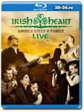 Angelo Kelly & Family - Irish Heart: Live (Blu-ray,блю-рей)