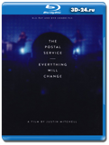 The Postal Service Everything Will Change (Blu-ray, блю-рей)