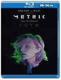 Metric: Dreams So Real - Live In Concert (Blu-ray,блю-рей)