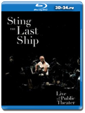 Sting - The Last Ship (Live At The Public Theater)  2014   (Blu-ray, блю-рей)